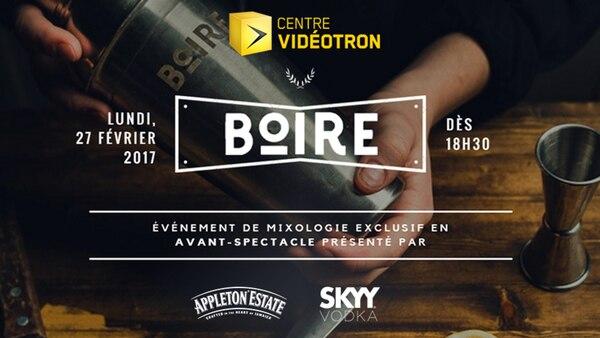 Événement BOIRE au Centre Vidéotron