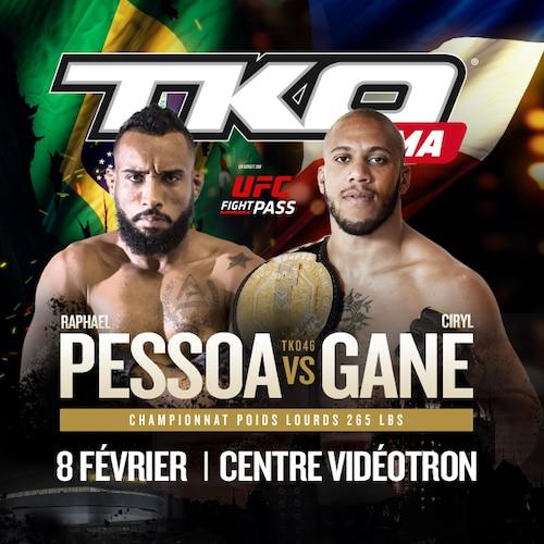 TKO46 : PESSOA vs. GANE