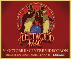 link to https://www1.ticketmaster.ca/event/3100569272CF0D39?utm_source=Programmatique&utm_medium=Auto_promo_300x250_FR&utm_campaign=20191030FLEETWOODMAC&brand=videotron&lang=fr-ca