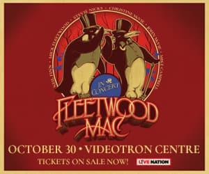 link to https://www1.ticketmaster.ca/event/3100569272CF0D39?utm_source=Programmatique&utm_medium=Auto_promo_300x250_EN&utm_campaign=20191030FLEETWOODMAC&brand=videotron&lang=en-ca
