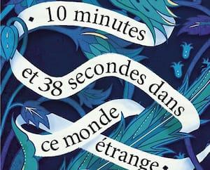<b><i>10 minutes et 38 secondes dans ce monde étrange</i></b><br> Elif Shafak, Aux Éditions Flammarion, 400 pages<br> En librairie le 30 janvier