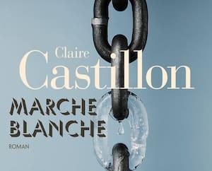 <strong><em>Marche blanche</em></strong><br>Claire Castillon<br>Aux Éditions Gallimard<br>176 pages