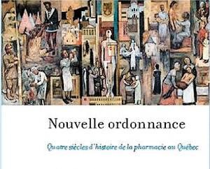 <strong><em>Nouvelle ordonnance Quatre siècle d'histoire de la pharmacie au Québec</em><br>Johanne Collin (avec la collaboration de Denis Béliveau)</strong><br>Éditions Les Presses de l'Université de Montréal