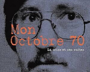 <b><i>Mon Octobre 70</i></b><br> Robert Comeau et Louis Gill, VLB éditeur