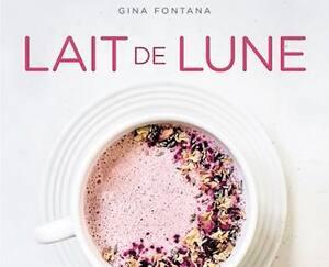 <b><i>Lait de lune</i></b><br> Gina Fontana.<br> Les Éditions de l'Homme, 128 pages.