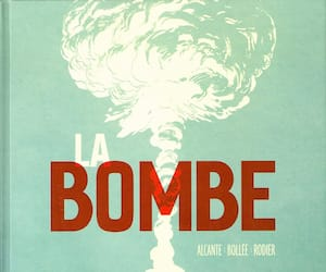 <b><i>LA BOMBE</i></b><br/> Didier Alcante, Laurent-Frédéric Bollée, Denis Rodier<br/> Éd. Glénat