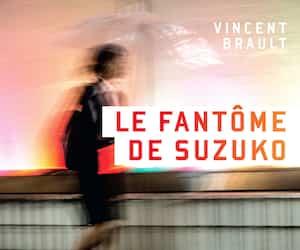 <b><i>Le fantôme de Suzuko</i></b><br> Vincent Brault<br> Héliotrope<br> 200 pages<br> 2021