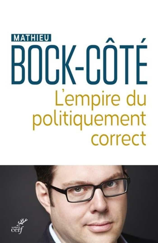 Couverture du livre «L'empire du politiquement correct» de Mathieu Bock-Côté.