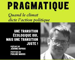 <b><i>Pragmatique/Quand le climat dicte l'action politique</i></b><br/> Sylvain Gaudreault<br/> Éditions Somme toute<br/>