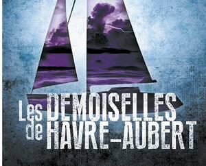 <strong><em>Les Demoiselles de Havre-Aubert</em><br>Jean Lemieux</strong><br>Québec Amérique<br>270 pages