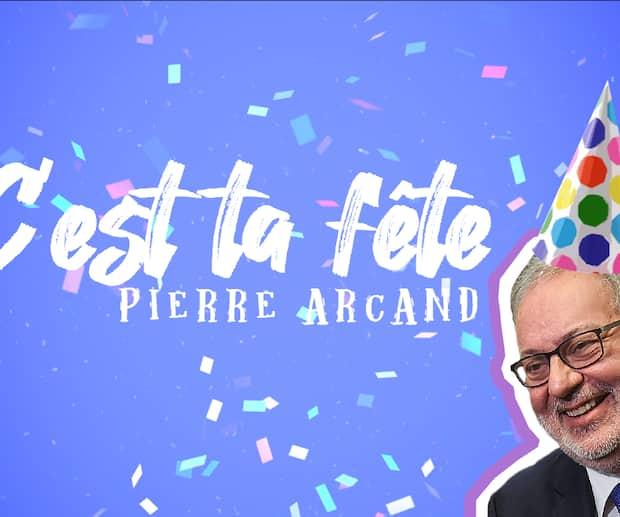 Image principale de l'article C'était la fête de... Pierre Arcand!
