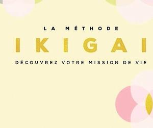 <b><i>La méthode Ikigai</i></b><br> Hector Garcia & Francesc Miralles, Les Éditions Solar, 270 pages