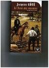 Le sang des prairies Jacques CÔté Édition Alire 384 pages, 24,95 $