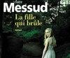 La fille qui brûle<br /> Claire Messud<br /> Aux Éditions Gallimard, 256 pages