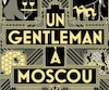 <b><i>Un gentleman à Moscou</i></b><br /> Amor Towles<br /> Aux Éditions Fayard, 576 pages.