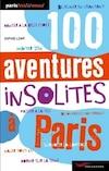 100 aventures insolites à Paris