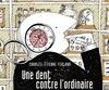 <b><i>Une dent contre l'ordinaire</i></b><br /> Charles-Étienne Ferland<br /> Éd. Prise de parole, 122 pages.