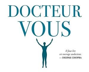 <b><i>Docteur Vous</i></b><br/> Jeremy Howick<br/> Les Éditions de l'Homme<br/> 320 pages