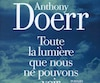Toute la lumière que nous ne pouvons voir, Anthony DoerrAlbin Michel