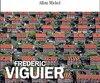 Aveu de faiblesses Frédéric Viguier Aux Éditions Albin Michel, 224 pages