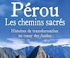 <b><i>Pérou les chemins sacrés</i><br /></b> Sarâ Julia<br /> Les Éditions Le Dauphin Blanc, 375pages