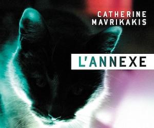 <b><i>L'annexe</i></b><br /> Catherine Mavrikakis<br /> Héliotrope, 248 pages.