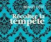 <i>Récolter la tempête</i></br> Benoît Côté</br> Triptyque</br> 338 pages</br> 2018