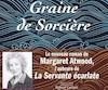 <i>Graine de sorcière</i></br> Margaret Atwood</br> Aux Éditions Robert Laffont, 360 pages