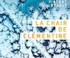 <i>La chair de Clémentine</i></br> Vincent Brault</br> Héliotrope 168 pages, 2017