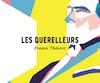 <b><i>Les querelleurs</i></b><br> France Théorêt<br> La peuplade<br> 135 pages<br> 2018