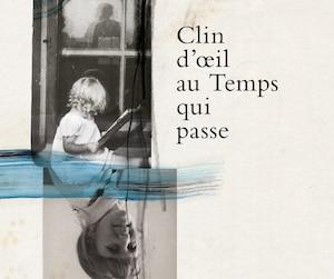 <b><i>Clin d'œil au Temps qui passe</i></b><br> Antonine Maillet, Éditions Leméac, 184 pages environ