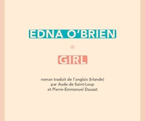 <b><i>Girl</i></b><br/> Edna O'Brien<br/> Aux Éditions Sabine Wespieser<br/> 256 pages