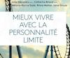 <b><i>Mieux vivre avec la personnalité limite</i></b><br /> Julie Desrosiers, Ph. D., Catherine Briand, Ph. D., Mélanie-Karine Dubé, Rhina Maltez, Janie Groulx<br /> Les Éditions Trécarré, 160 pages.