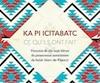 <b><i>KA PIICITA8ATC / Ce qu'ils ont fait</i></b><br /> Bruno Sioui, Marguerite Mowatt-Gaudreau et Julie Mowatt<br /> Éditions Carte Blanche