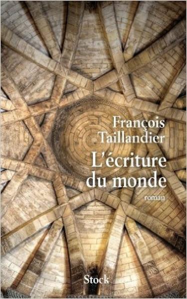 L'écriture du monde - François Taillandier