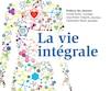 Un nouvel ouvrage québécois, La vie intégrale, propose une approche pour y arriver.