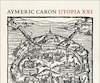 <i>Utopia XXI</i></br> Aymeric Caron</br> Éditions Flammarion, 518 pages