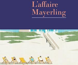 L'affaire Mayerling Bernard Quiriny Aux Éditions Rivages, 270 pages