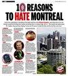 Dans une chronique intitulée « Dix raisons de détester Montréal », le Ottawa Sun a répliqué à la chronique de Richard Martineau sur les dix raisons de détester la capitale, publiée lundi dans le Journal.