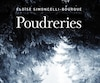 <b><i>Poudreries</i></b><br /> Éloïse Simoncelli-Bourque<br /> Fides, 269pages