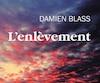 <b><i>L'enlèvement</i></b><br> Damien Blass, Triptyque<br> 144 pages, 2019