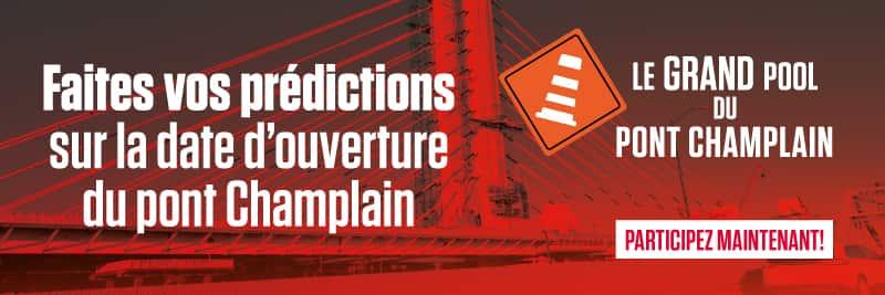 Faites vos prédictions sur la date d'ouverture du pont Champlain