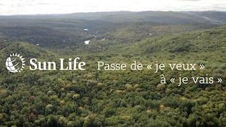 Sunlife  |  Passe de «Je veux» à «Je vais»