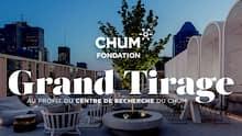Le Grand Tirage – de la Fondation du CHUM